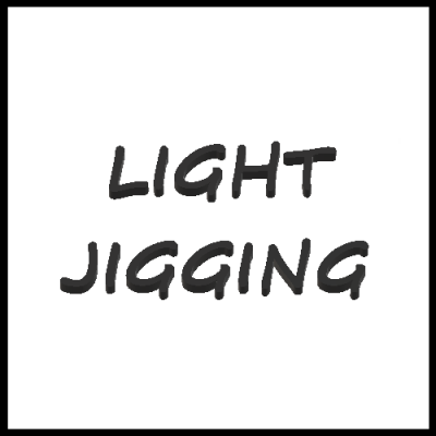 LIGHT JIGGING
