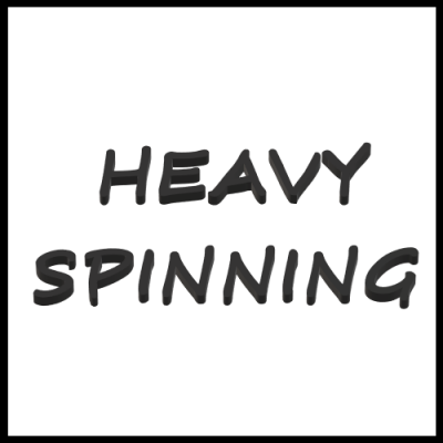 HEAVY SPINNING