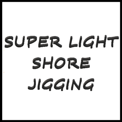 SUPER LIGHT SHORE JIGGING